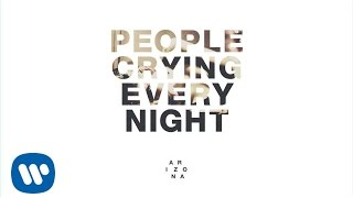 A R I Z O N A   PEOPLE CRYING EVERY NIGHT (Official Audio)