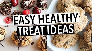 EASY HEALTHY TREAT & DESSERT IDEAS - Naughty Healthy Recipes!