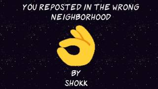 SHOKK - You Reposted In The Wrong Neighborhood [Extended]