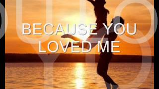 Because you loved me Celine Dion (with lyrics)