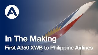 In the making: First A350 XWB to Philippine Airlines