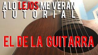 A Lo Lejos Me Verán (Tutorial) - EL DE LA GUITARRA 🎸🎸🎸