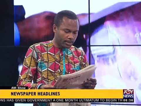 AM Show Newspaper Headlines on JoyNews (23-2-18)