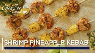 Shrimp Pineapple Kebabs   Chili Lime Shrimp   BBQ Recipes   Chef Zee Cooks   Made To Order