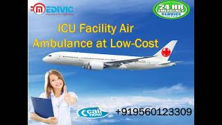 Hire Hi-Tech Air Ambulance in Delhi with ICU Facility by Medivic