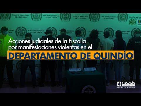 Fiscal Barbosa: Acciones judiciales de la Fiscalía por manifestaciones violentas en Quindío