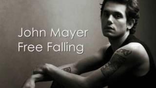 John Mayer - Free Falling - With Lyrics