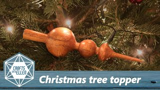 Making A Christmas Tree Topper | Woodturning Project