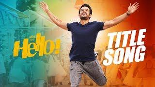 HELLO! Song Trailers | Akhil Akkineni, Kalyani Priyadarshan, Vikram K Kumar