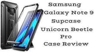 Samsung Galaxy Note 9 Supcase Unicorn Beetle Pro Case! Much Needed Case