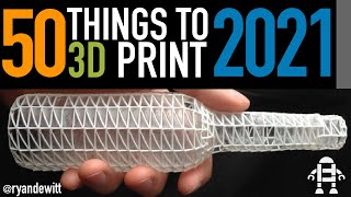 3D Printing - 50 Things to 3D Print in 2021