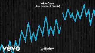 The Chemical Brothers   Wide Open (Joe Goddard Remix)