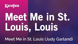 Karaoke Meet Me In St. Louis, Louis - Judy Garland *