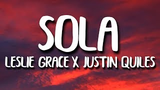Leslie Grace, Justin Quiles   Sola (Letra) Ft. Play N Skillz