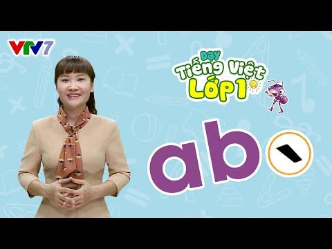 Bài 2: Chữ A, B và dấu huyền | DẠY TIẾNG VIỆT LỚP 1 - 2021 | VTV7