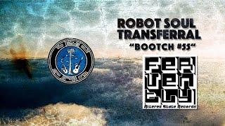 Robot Soul Transferral - Bootch #55