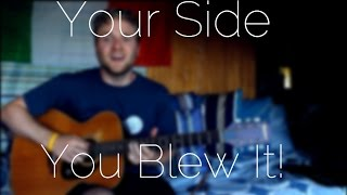 You Blew It! - Your Side (Cover)