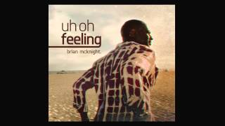 Brian McKnight - Uh Oh Feeling (Official Audio)