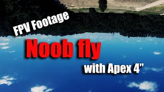 FPV Noob fly try to freestyle I Apex 4 inch I Caddx Orca