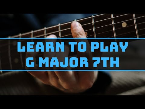 Intermediate Guitar Lessons: How to play a G major 7th chord