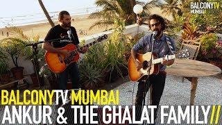 ANKUR  THE GHALAT FAMILY - KHAMOSHI (BalconyTV)