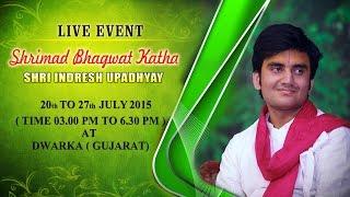 Dwarka, Gujarat (20 July 2015) | Shrimad Bhagwat Katha | Shri Indresh Upadhyay