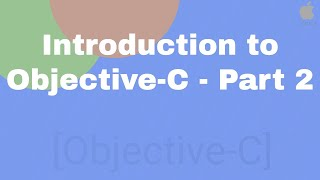 Introduction to Objective-C - Part 2