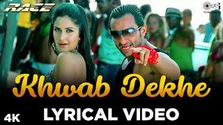 Lyrical: Khwab Dekhe (Sexy Lady) - Race | Saif Ali Khan, Katrina Kaif |Monali Thakur, Neeraj| Pritam