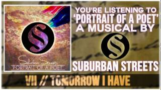 Suburban Streets / Tomorrow I Have (Ft Chris Koo of Alive In Standby)