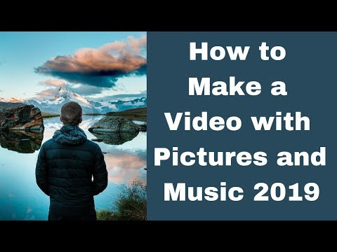 How to Make a Video with Pictures and Music 2019
