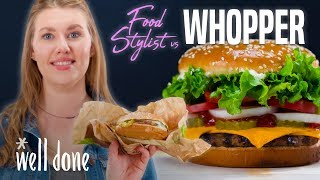 Food Stylist Shows How To Make Fast Food Look Good | Food Stylist Vs Whopper | Well Done
