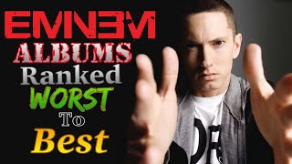 Every Eminem Album Ranked From WORST To BEST