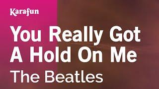You Really Got A Hold On Me - The Beatles   Karaoke Version   KaraFun