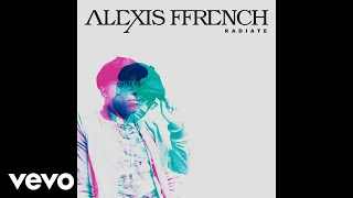 Alexis Ffrench   Radiate (Audio Only)
