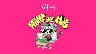 Kap G - Want My M's [Official Audio]