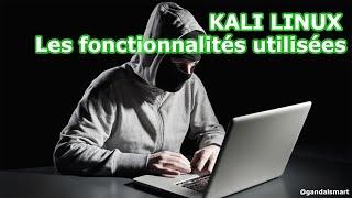 Les fonctionnalités de Kali linux