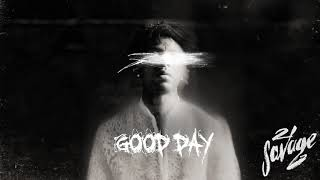 21 Savage - Good Day (Official Audio)