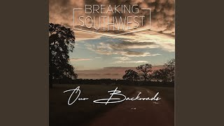 Breaking Southwest Our Backroads