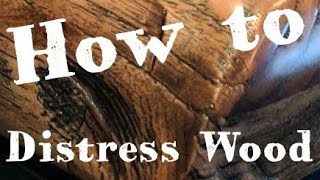 How To Quickly Distress WOOD |  DIY Barnwood | Lancelot Carving #weathered