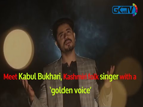 Meet Kabul Bukhari, Kashmiri folk singer with a 'golden voice'