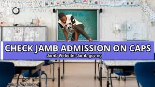 How To Check Jamb 2019 Admission Status On Jamb Caps Portal