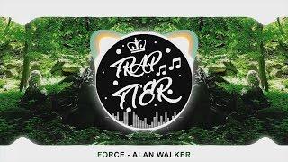 Force - Alan Walker [Trap Tier Release]