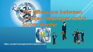 The difference between a Project Manager and a Scrum Master