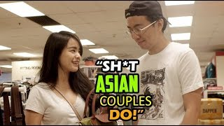 Dumb Things Asian Couples Do!