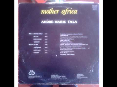 andre marie tala – mother africa