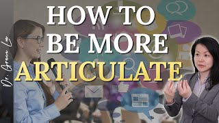 How to be More Articulate - 8 Powerful Secrets