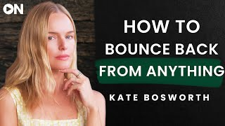 Kate Bosworth: ON How To Bounce Back From Hitting Exhaustion Spiritually & Mentally