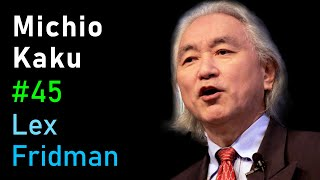 Michio Kaku: Future of Humans, Aliens, Space Travel & Physics | Artificial Intelligence (AI) Podcast