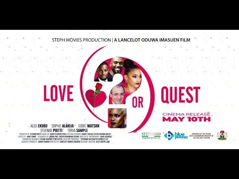 'LOVE or QUEST?' Hits Cinemas ft.Alex Ekubo, Stefano Piotti, Sophie Alakija, Eddie Watson