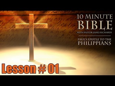 10 Minute Bible Study – Paul's Epistle to the Philippians 01